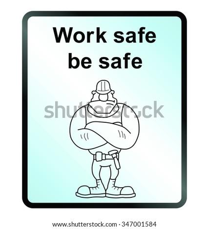 work safe be safe public information sign isolated on white background - stock photo
