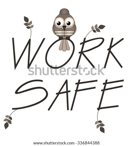 Work safe twig text with bird construction worker - stock photo
