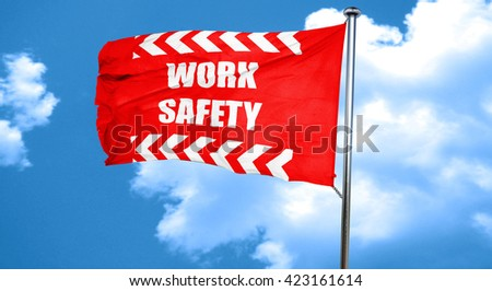 Work safety sign, 3D rendering, a red waving flag - stock photo