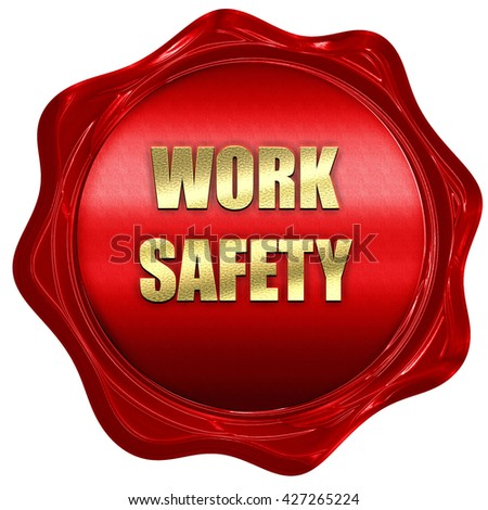 Work safety sign, 3D rendering, a red wax seal - stock photo