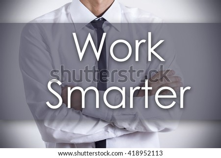 Work Smarter - Closeup of a young businessman with text - business concept - horizontal image