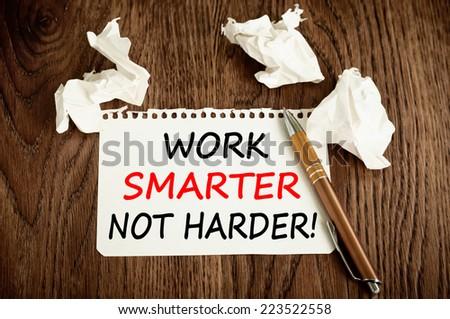 Work Smarter Not Harder Concept - stock photo