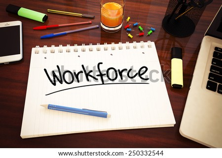 Workforce - handwritten text in a notebook on a desk - 3d render illustration. - stock photo