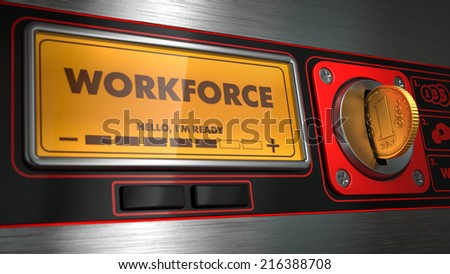 Workforce - Inscription on Display of Vending Machine. - stock photo