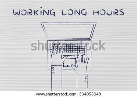 working long hours at a computer: flat style illustration of hands typing on a laptop