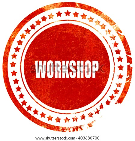 workshop, grunge red rubber stamp on a solid white background - stock photo