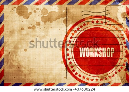 workshop, red grunge stamp on an airmail background - stock photo
