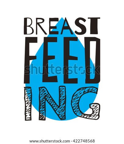 World breastfeeding week poster or placard with Breastfeeding lettering and drop of milk symbol. Concept for banner, postcard, poster design. Raster copy of vector file.