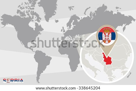 World map with magnified Serbia. Serbia flag and map. Rasterized Copy. - stock photo