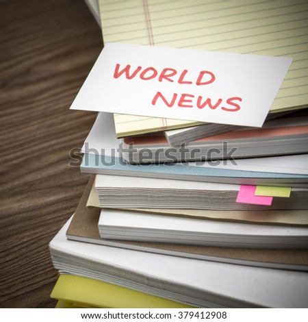 World News; The Pile of Business Documents on the Desk