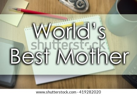 World's Best Mother - business concept with text - horizontal image