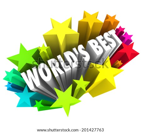 World's Best words in 3d letters stars or fireworks ultimate or greatest performer or choice