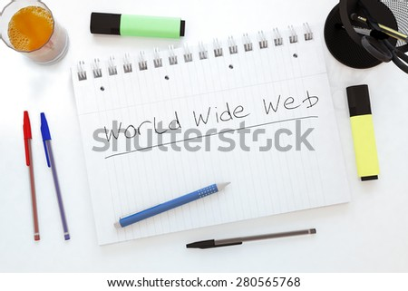 World Wide Web - handwritten text in a notebook on a desk - 3d render illustration. - stock photo