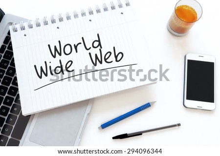 World Wide Web - handwritten text in a notebook on a desk - 3d render illustration. - stock photo