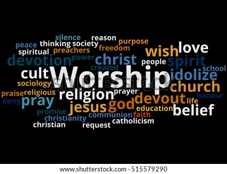 Worship, word cloud concept on black background.