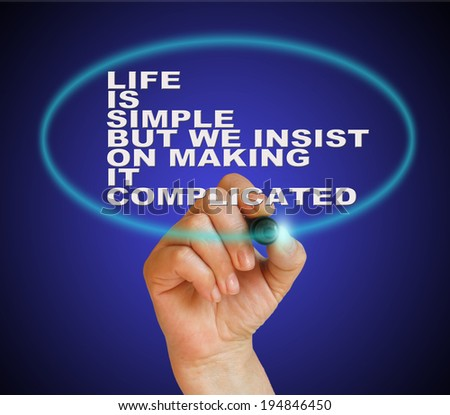 writing word ' life is simple but we insist on making it complicated ' with marker on gradient background made in 2d software