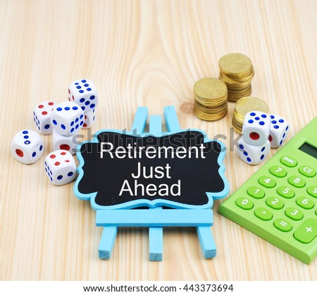 Written note:Retirement just ahead.Financial concept