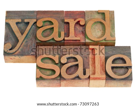 yard sale words in vintage wood letterpress printing blocks, stained by color inks, isolated on white