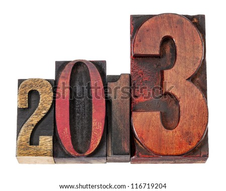 year 2013  - isolated text in vintage letterpress wood type, mixed fonts - stock photo