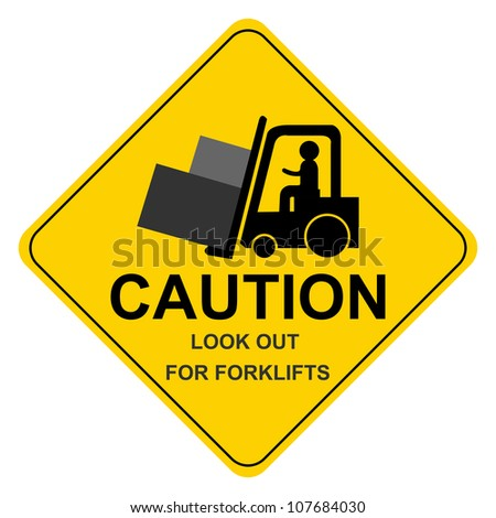 Yellow  Caution Look Out For Forklifts Sign Isolated on White Background - stock photo