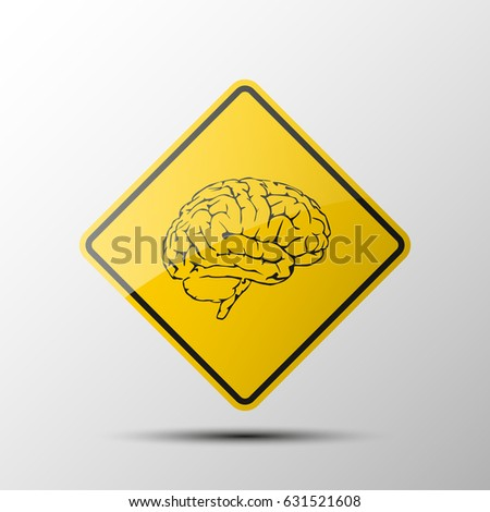 Yellow diamond road sign with a black border and an image brain on white background