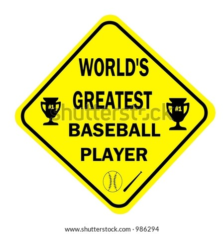 Yellow Diamond sign with a message of World's Greatest Baseball player isolated on a white background - stock photo