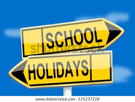 Yellow road signs with inscriptions school holidays - illustration