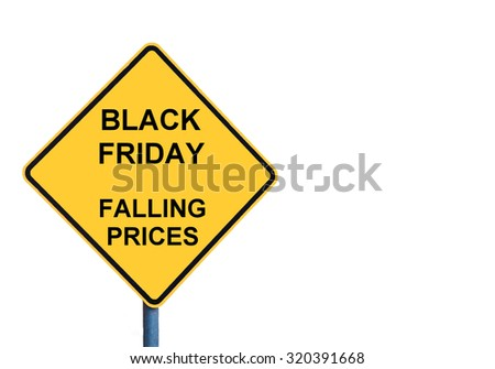 Yellow roadsign with BLACK FRIDAY FALLING PRICES message isolated on white background