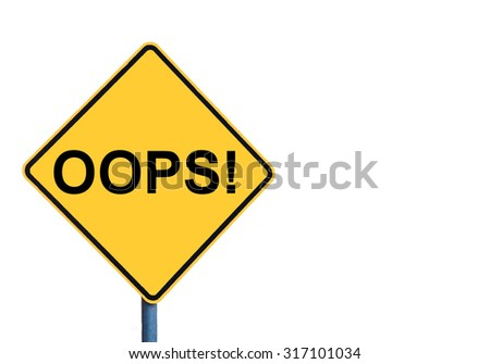 Yellow roadsign with OOPS message isolated on white background - stock photo