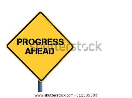 Yellow roadsign with Progress Ahead message isolated on white background