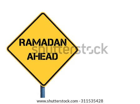 Yellow roadsign with Ramadan Ahead message isolated on white background