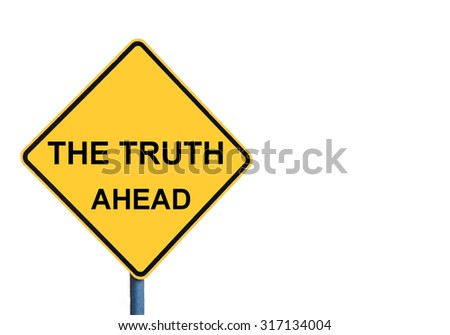 Yellow roadsign with THE TRUTH AHEAD message isolated on white background - stock photo