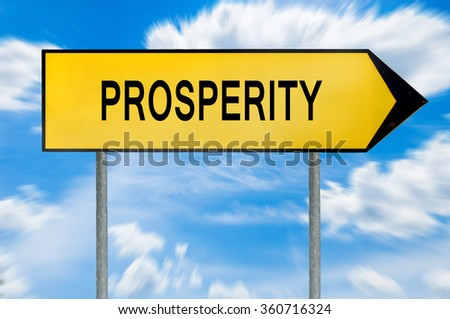 Yellow street concept prosperity sign