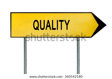 Yellow street concept quality sign