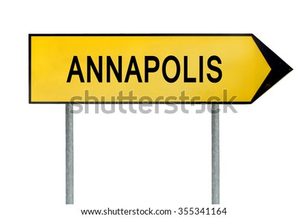Yellow street concept sign Annapolis isolated on white - stock photo