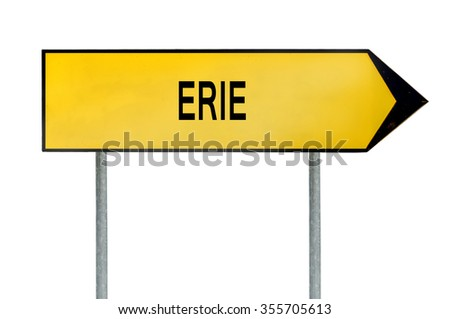 Yellow street concept sign Erie isolated on white