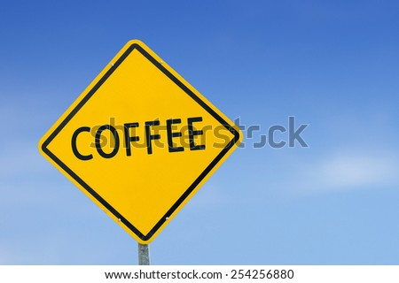 """Yellow traffic sign """"coffee"""" isolated on sky background - stock photo"""