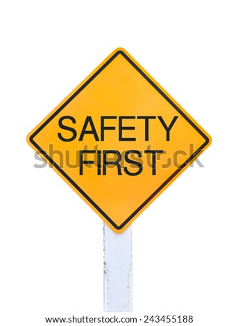 Yellow traffic sign text for safety first  isolated on white background