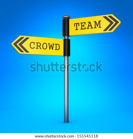 Yellow Two-Way Direction Sign with the Words Crowd and Team on Blue Background. Concept of Choice.