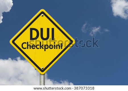 Yellow Warning DUI Checkpoint Highway Road Sign, Red, Yellow Warning Highway Sign with words DUI Checkpoint with sky background