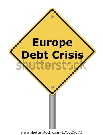 Yellow warning sign on white background with the text  Europe Debt Crisis - stock photo