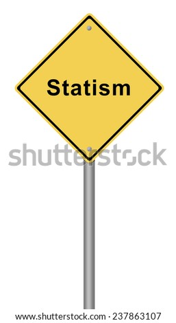 Yellow warning sign with the text Statism.