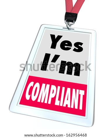 Yes I'm Compliant Badge Rules Regulations - stock photo