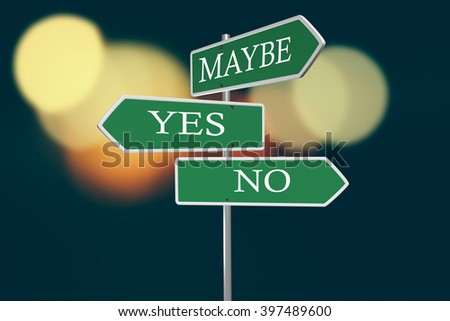 Yes No Maybe Signpost Shows Voting Decision Or Evaluation - stock photo