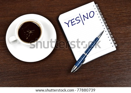 Yes|No message and coffee - stock photo