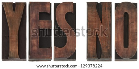 YES NO Words Wooden Letterpress Printing Block Letters - stock photo