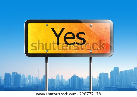 yes on traffic sign - stock photo