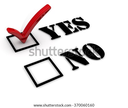 "Yes or no. The choice between positive and negative responses. Positive selection. The red mark on the ""Yes"". The three-dimensional illustration - stock photo"