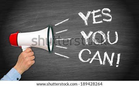 Yes you can ! - stock photo