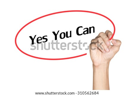 Yes you can Men arm writing text with highlighter pen on white background - stock photo